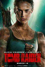 Watch Tomb Raider Online Putlocker