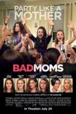 Watch Bad Moms Online Putlocker