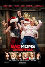 Watch A Bad Moms Christmas Online Putlocker