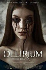 Watch Delirium Online Putlocker