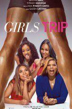 Watch Girls Trip Putlocker
