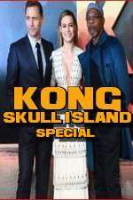 Watch Kong: Skull Island Special Online 123movies