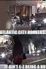 Watch Atlantic City Hookers: It Ain\'t E-Z Being a Ho\' Online Putlocker