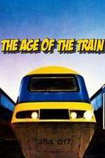Watch The Age of the Train Online 123movies