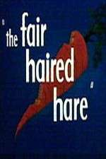 Watch The Fair Haired Hare Online 123movies