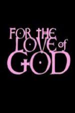 Watch For the Love of God Online Putlocker
