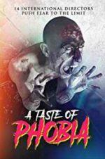 Watch A Taste of Phobia Online Putlocker