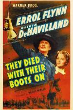 Watch They Died with Their Boots On Online Putlocker