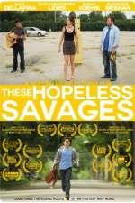 Watch These Hopeless Savages Online Putlocker