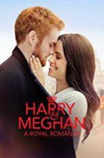 Watch Harry & Meghan: A Royal Romance Online Putlocker