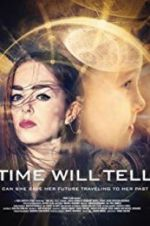 Watch Time Will Tell Online Putlocker