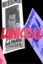 Watch Lunicidal Online Putlocker