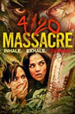 Watch 4/20 Massacre Online Putlocker