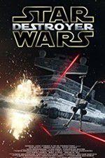 Watch Star Wars: Destroyer Putlocker