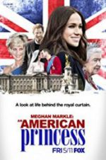 Watch Meghan Markle: An American Princess Online