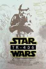 Watch TK-436 A Stormtrooper Story Online Putlocker