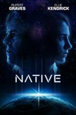 Watch Native Online Putlocker