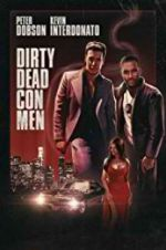 Watch Dirty Dead Con Men Online Putlocker