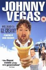Watch Johnny Vegas: Who\'s Ready for Ice Cream? Online 123movies
