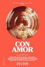 Watch Con Amor Putlocker