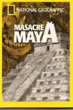 Watch National Geographic Royal Maya Massacre Online Putlocker