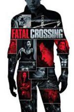 Watch Fatal Crossing Online Putlocker