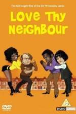 Watch Love Thy Neighbour Online 123movies
