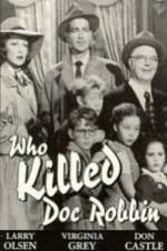Watch Who Killed Doc Robbin Online 123movies