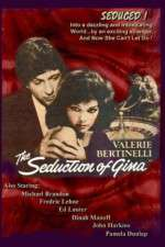 Watch The Seduction of Gina Online