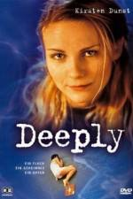 Watch Deeply Online Putlocker