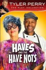 Tyler Perry's The HAVES & The HAVE-NOTS