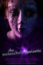 Watch The Melancholy Fantastic Online Putlocker