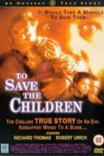 Watch To Save the Children Online 123movies