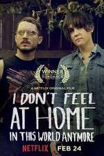 Watch I Don\'t Feel at Home in This World Anymore Putlocker