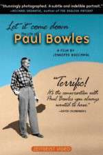 Watch Let It Come Down: The Life of Paul Bowles Online Putlocker