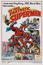 Watch The Three Fantastic Supermen Online Putlocker