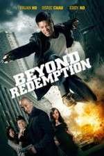Watch Beyond Redemption Online Putlocker