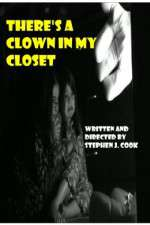 Watch Theres a Clown in My Closet Online Putlocker