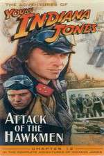 Watch The Adventures of Young Indiana Jones: Attack of the Hawkmen Online Putlocker