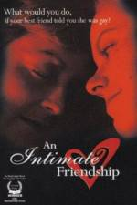 Watch An Intimate Friendship Online Putlocker