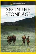 Watch National Geographic Sex In The Stone Age Online 123movies