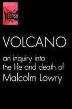 Watch Volcano: An Inquiry Into the Life and Death of Malcolm Lowry Online Putlocker
