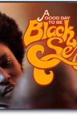 Watch A Good Day To Be Black And Sexy Online Putlocker