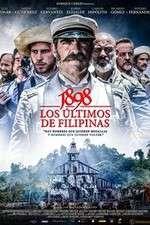 Watch 1898 Los últimos de Filipinas Online 123movies
