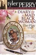 Watch Diary of a Mad Black Woman The Play Online Putlocker