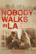 Watch Nobody Walks in LA Online 123movies