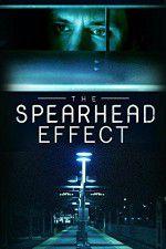 Watch The Spearhead Effect Online Putlocker