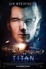 Watch The Titan Online Putlocker