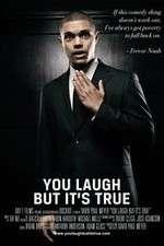 Watch You Laugh But Its True Online Putlocker