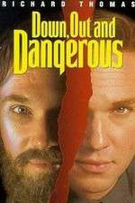 Watch Down Out & Dangerous Online 123movies